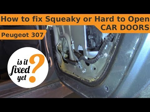 How to fix Squeaky or Hard to Open / Close CAR DOORS - Peugeot 307