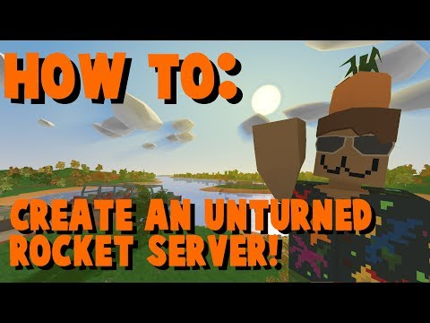 How to create an Unturned 3.0 Rocket server!