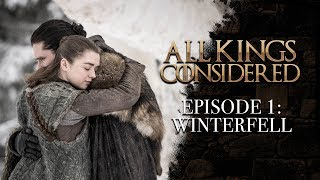All Kings Considered - Game of Thrones | Season 8 Episode 1: Winterfell (SPOILERS)