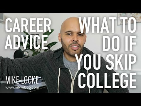 What to Do If You Don't Go to College - Career Advice