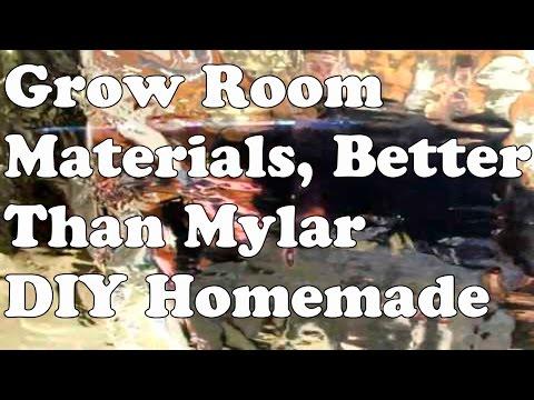 Grow Room Materials, Better Than Mylar DIY Homemade