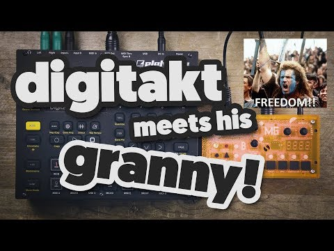 DIGITAKT meets his GRANNY (demo how to combine the two)