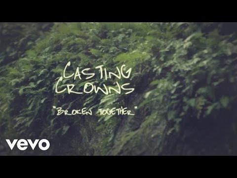 Casting Crowns - Broken Together (Official Lyric Video)
