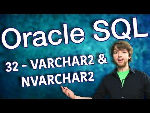Oracle SQL Tutorial 32 - VARCHAR2 and NVARCHAR2