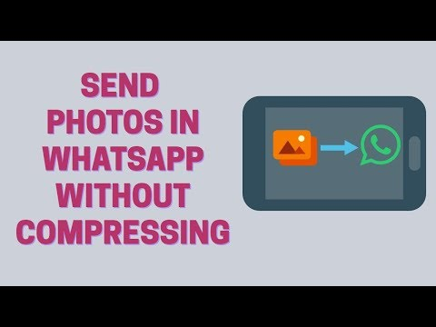 How To Send Images Without Compression In WhatsApp
