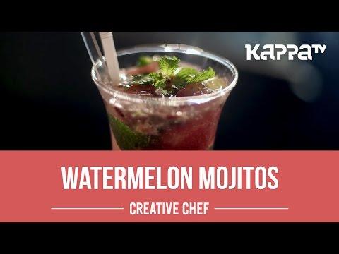 Watermelon Mojitos - Creative Chef - Kappa TV