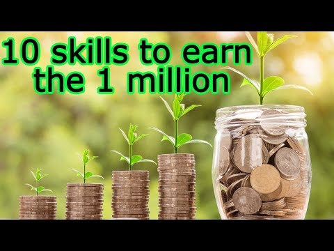 10 skills to earn the first million– How to become a rich man and key skills of successful people