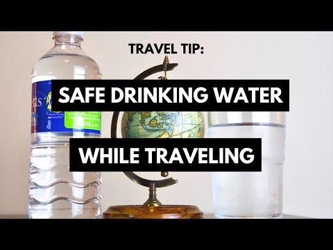 Safe Drinking Water While Traveling | Stay Hydrated & Avoid Getting Sick on Your Trip