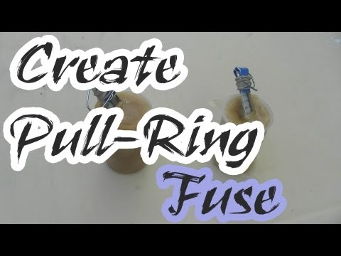 How To Make A Pull Ring Fuse