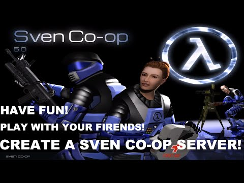 How to create a Sven Co-op 5.0 Steam Server-2017