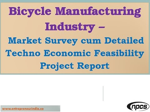 Bicycle Manufacturing Industry - Market Survey,  Detailed Techno Economic Feasibility Project Report