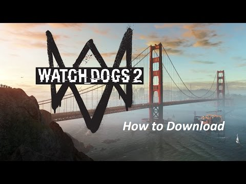 How to download Watchdogs 2 for free on PC! [2017] [Mega] [Updated]
