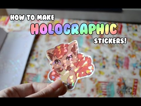 How to Make Holographic Stickers