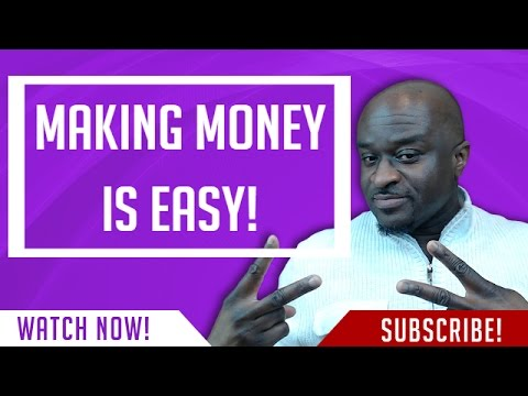 Making Money Is Easy!