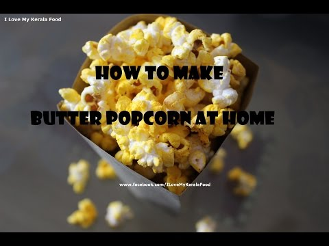 How to make Butter Popcorn at  Home (Easy & Quick Snack)- chinnuz' I Love My Kerala Food