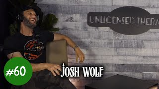Josh Wolf - Unlicensed Therapy - #060