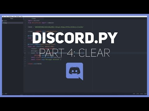 Discord.py: Making a Discord bot (Part 4: Clear)