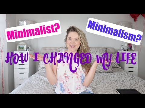 MINIMALISM FOR BEGINNERS -HOW TO GET STARTED - CHANGE YOUR LIFE