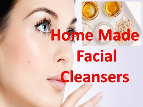 Homemade Facial Cleansers for Dry, Oily, & Normal Skin Home Made Natural Face Cleansers
