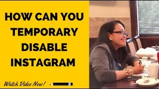 How Can You Temporary Disable Instagram Deactivate Instagram Or Delet