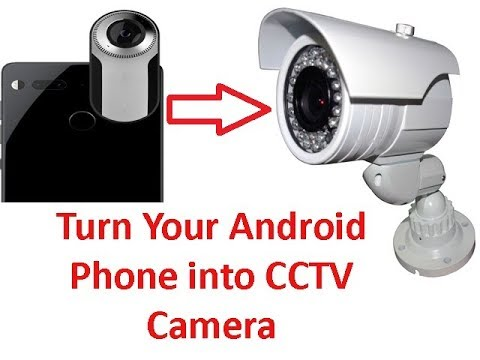 How to use your android phone as cctv Camera using IP Webcam