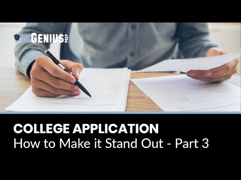 College Application: How to Make it Stand Out - Part 3