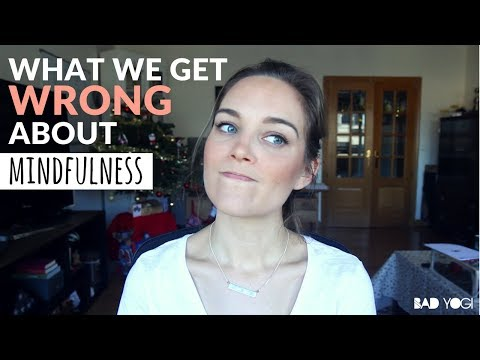 Here's what we get WRONG about mindfulness