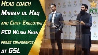 Head coach, Misbah ul Haq and Chief Executive PCB, Wasim Khan press conference at GSL | PCB