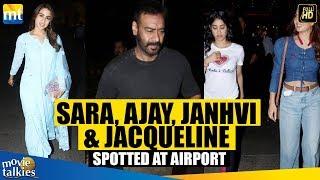 Sara Ali Khan, Janhvi Kapoor, Jacqueline Fernandez And Ajay Devgn SPOTTED At Airport