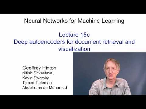 Lecture 15.3 — Deep autoencoders for document retrieval — [ Deep Learning | Geoffrey Hinton | UofT ]