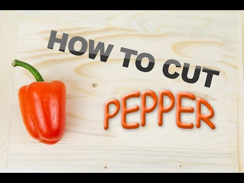 How to cut a pepper - LifeHack
