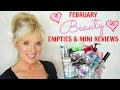 BEAUTY Empties & Mini REVIEWS! February 2017!