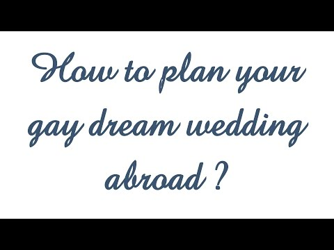 How to plan your dream gay wedding abroad