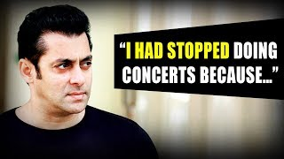 """Salman Khan: """"I Had STOPPED Doing Concerts Because…"""""""
