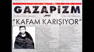 Download Gazapizm - Kafam Karışıyor