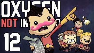 Oxygen Not Included | Part 12 | NEVER SURRENDER!!