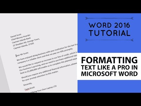 Formatting text like a pro in Microsoft Word - Word 2016 Tutorial [5/52]