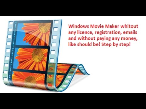 Windows Movie Maker Without Licence, Registration Key, Email and Without Paying Money!