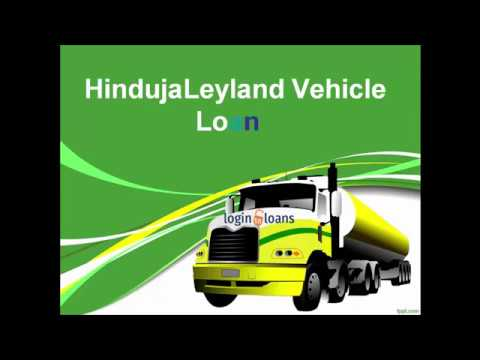 HindujaLeyland Finance Vehicle Loans , Apply For HindujaLeyland  Vehicle Loans Online    Logintoloan