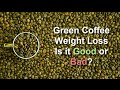 What Is The Side Effect Of Green Coffee To Weight Loss?