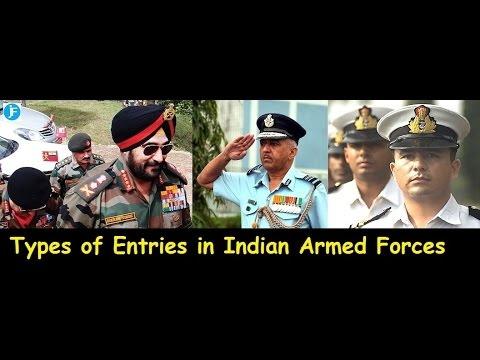 TYPES OF ENTRIES IN INDIAN ARMED FORCES II NOT EVERYONE KNOW THIS!!!!!