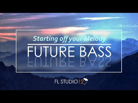 How to Start off your Future Bass Melody