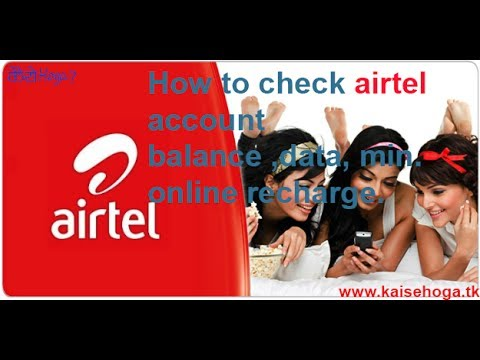 how to check airtel account   balance data min etc - online recharge best offers