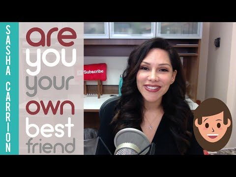 Are You Your Own Best Friend?