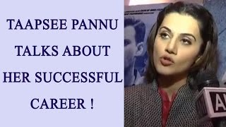 Taapsee Pannu talks about her Successful career in latest interview; Watch Video | FilmiBeat
