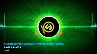 Chaar Bottle Vodka Full Song Ft Yo Yo Honey Singh