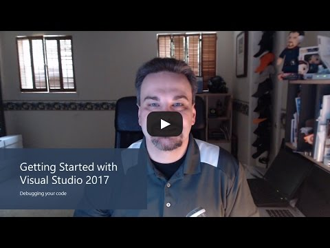 Getting Started with Visual Studio 2017 – Debugging your code