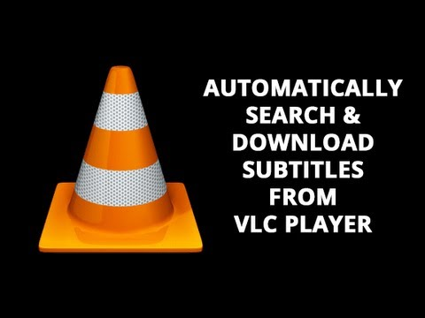 How To Automatically Search and Download Subtitles For Movies in VLC Player
