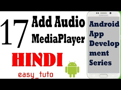 17 Add Audio to App/MediaPlayer | Android App Development Series | HINDI | HD