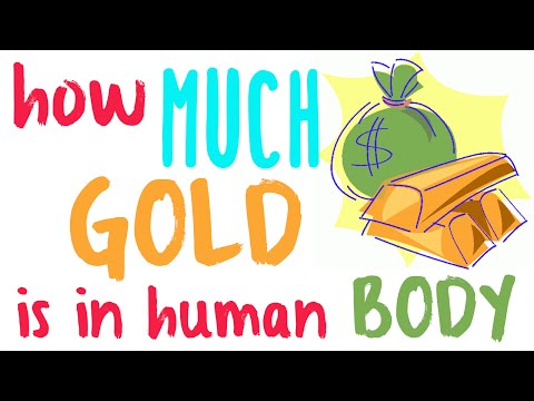 How much gold is in the human body - Gold content in our body